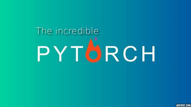 All You Need To Know For Your First Ever Project in PyTorch !