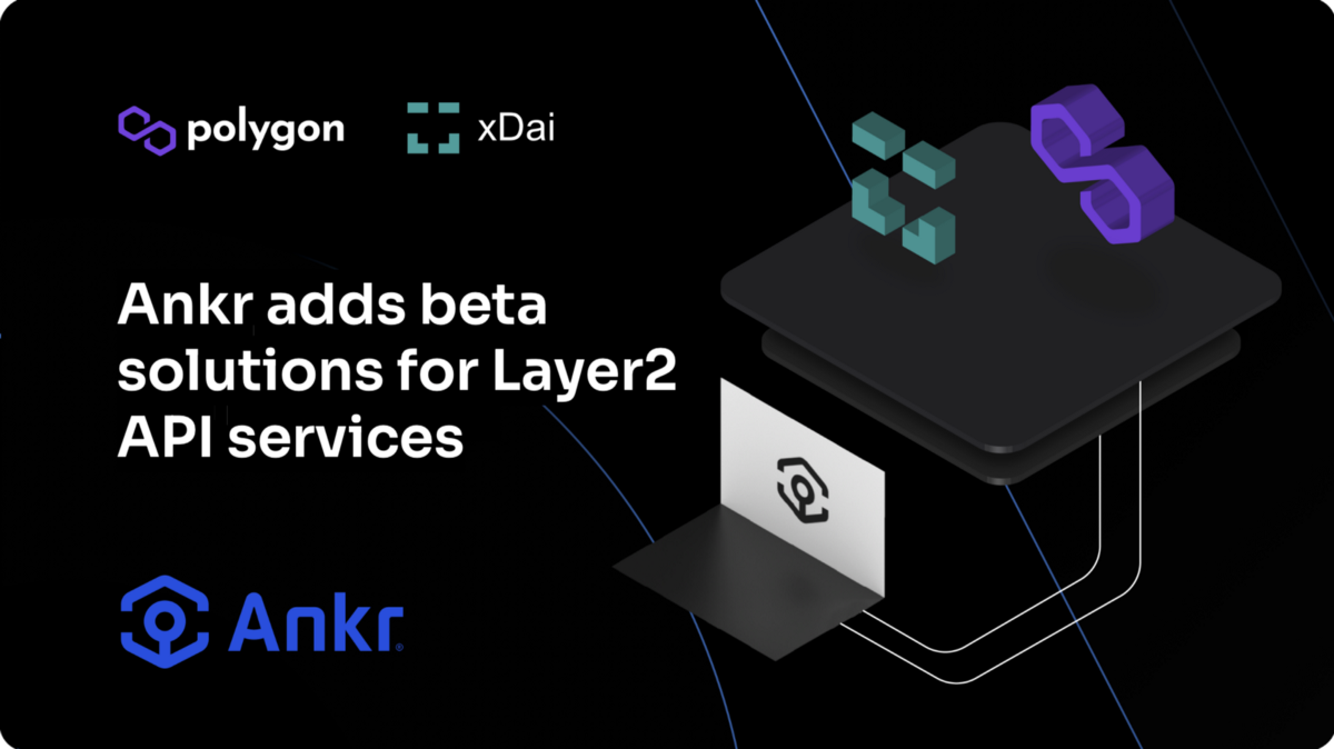 Ankr expands API services to Layer2 solutions