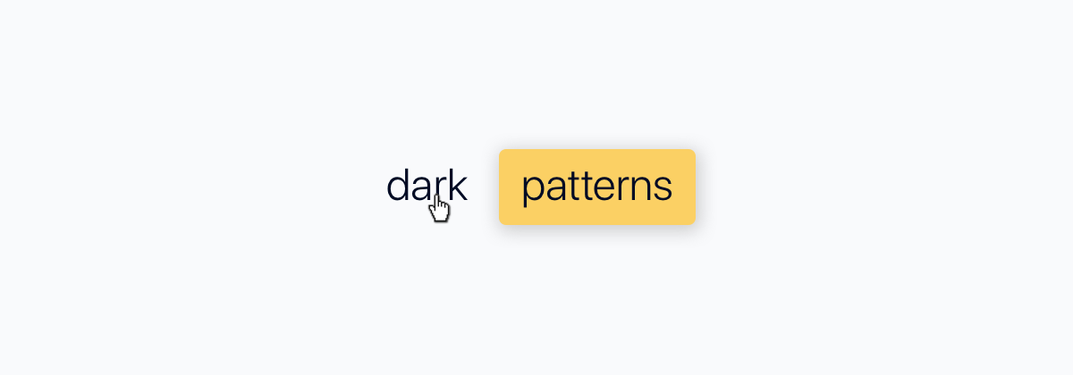 Dark patterns: Welcome to the dark side of a user-friendly industry
