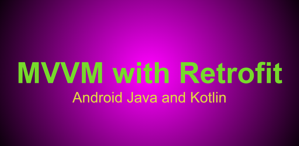 Android Architecture Patterns Model View View Model — Part 2