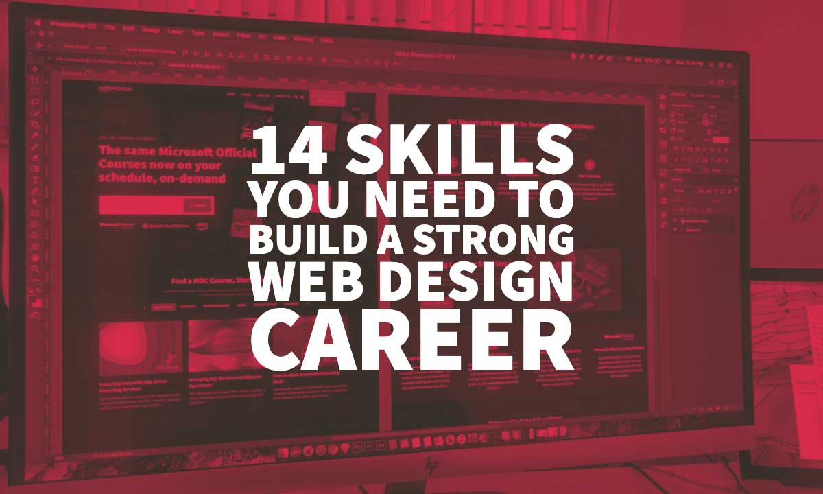 14 Skills You Need To Build A Strong Web Design Career By Inkbot Design Medium