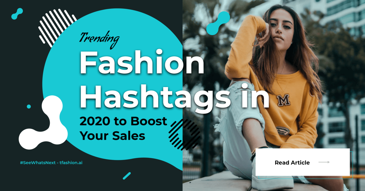 Trending Fashion Hashtags In 2020 To Boost Your Sales By Mehmet Ali Peker T Fashion Medium
