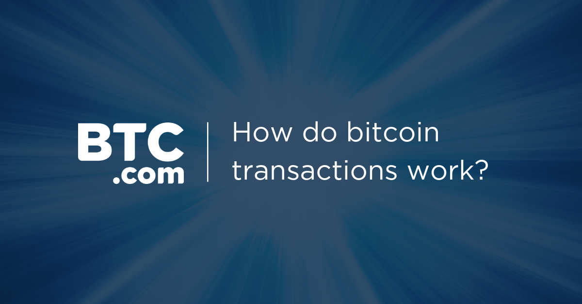 How do bitcoin transactions work? - The BTC Blog
