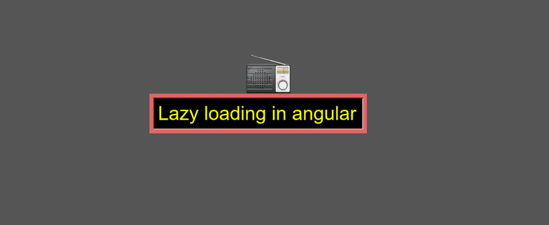 How to implement Lazy Loading in Angular - codeburst