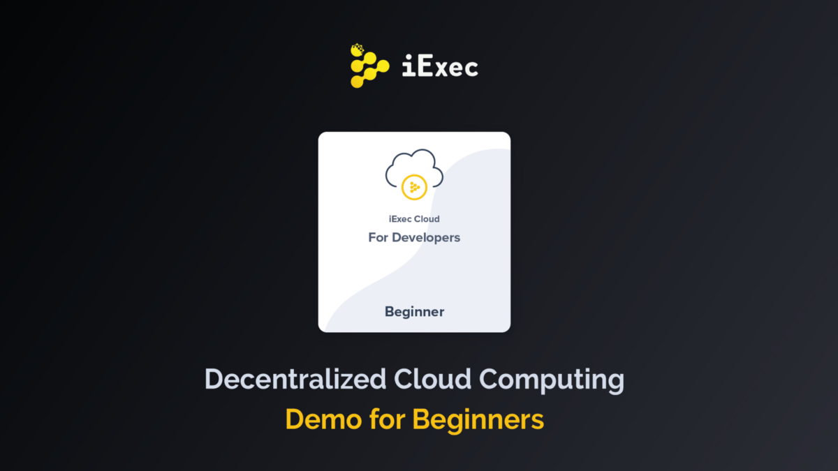 Cloud Computing on iExec for Beginners (No Blockchain Experience Required)