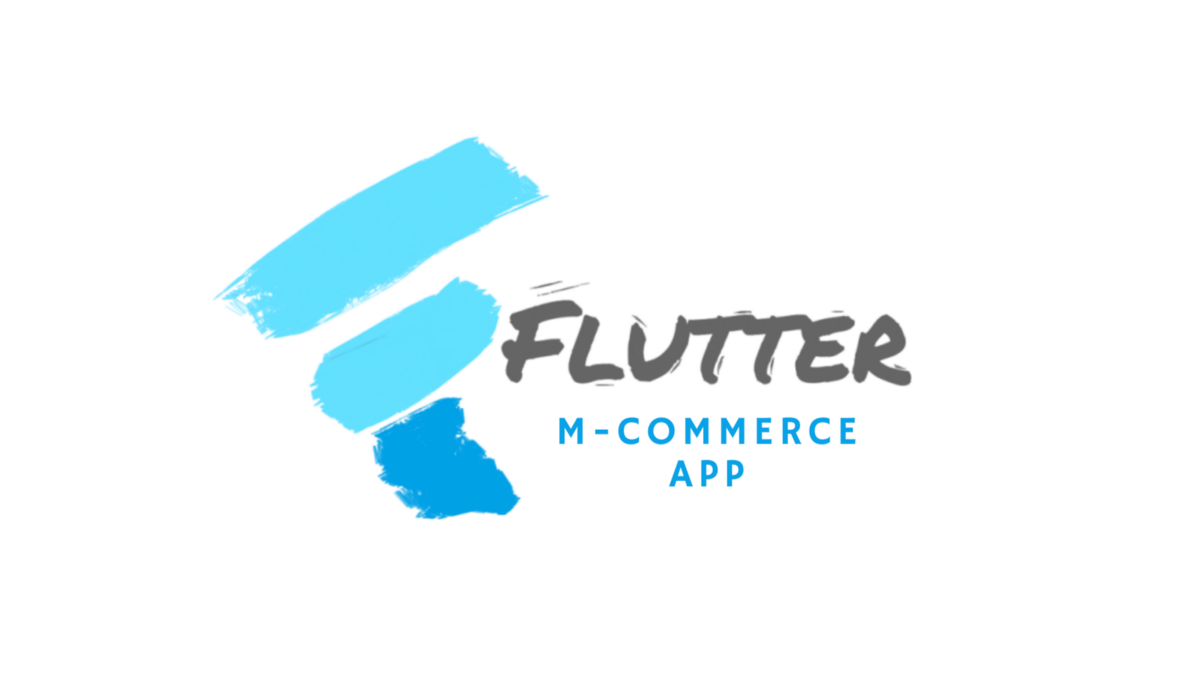 An Ultimate Guide for Developing Flutter M-commerce App for your Business!