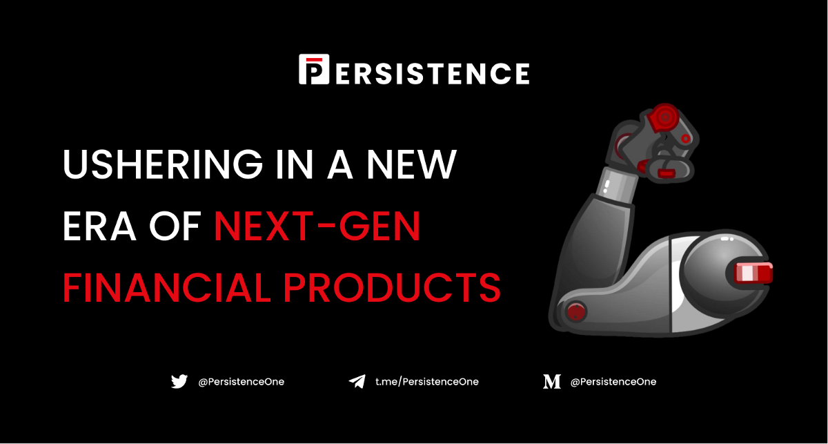 How Persistence is Ushering in a New Era of Next-Gen Financial Products