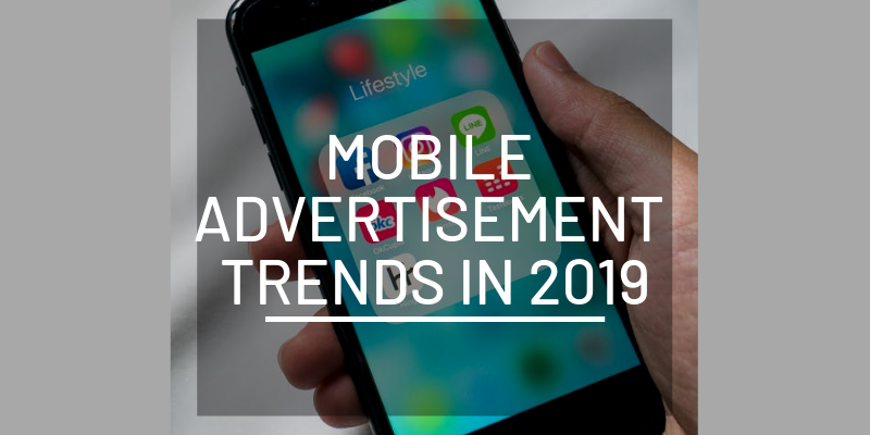 Mobile Advertising Trends In 2019 - The Journal of Remote