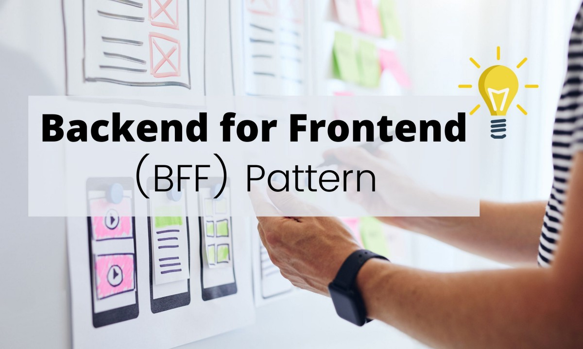 The BFF Pattern (Backend for Frontend): An Introduction