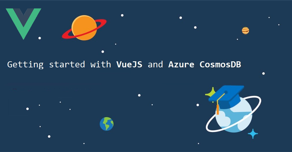 Getting started with VueJs, NodeJs and Azure CosmosDB