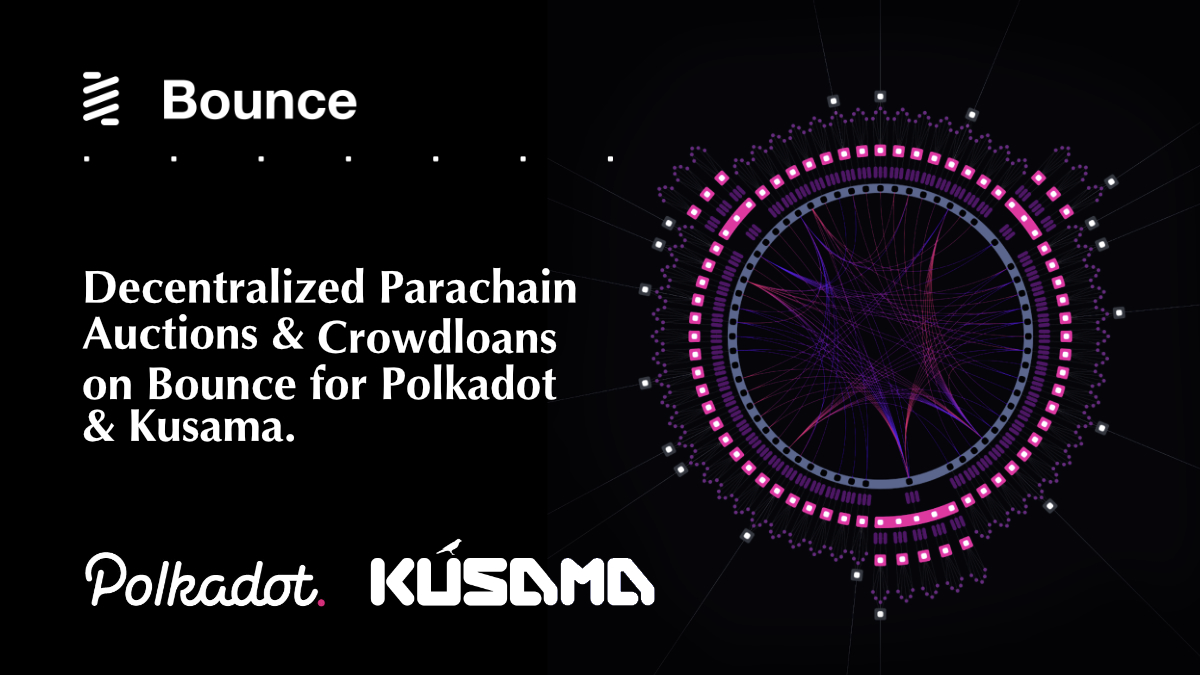 Polkadot and Kusama Crowdloans are coming to Bounce!