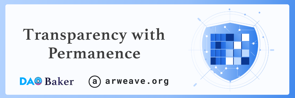 Enabling permanent data availability for DAO Baker with Arweave