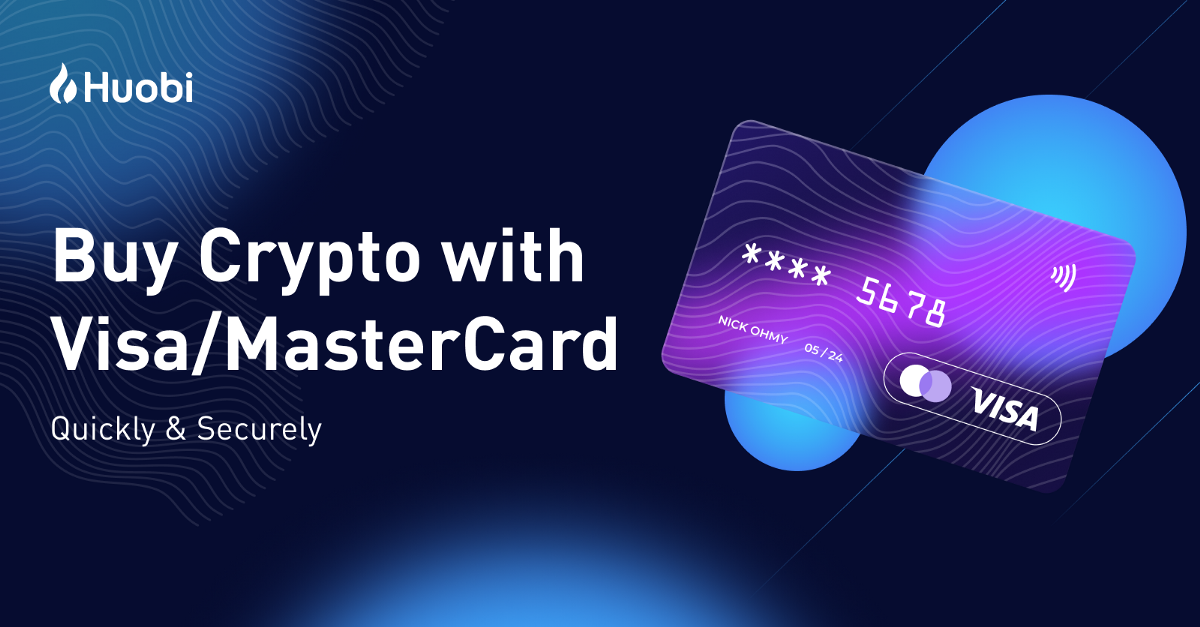 [Tutorial] How to Buy Crypto with Credit/Debit Card on Huobi?