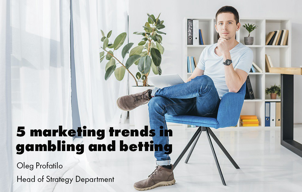 5 Marketing trends in gambling and betting business