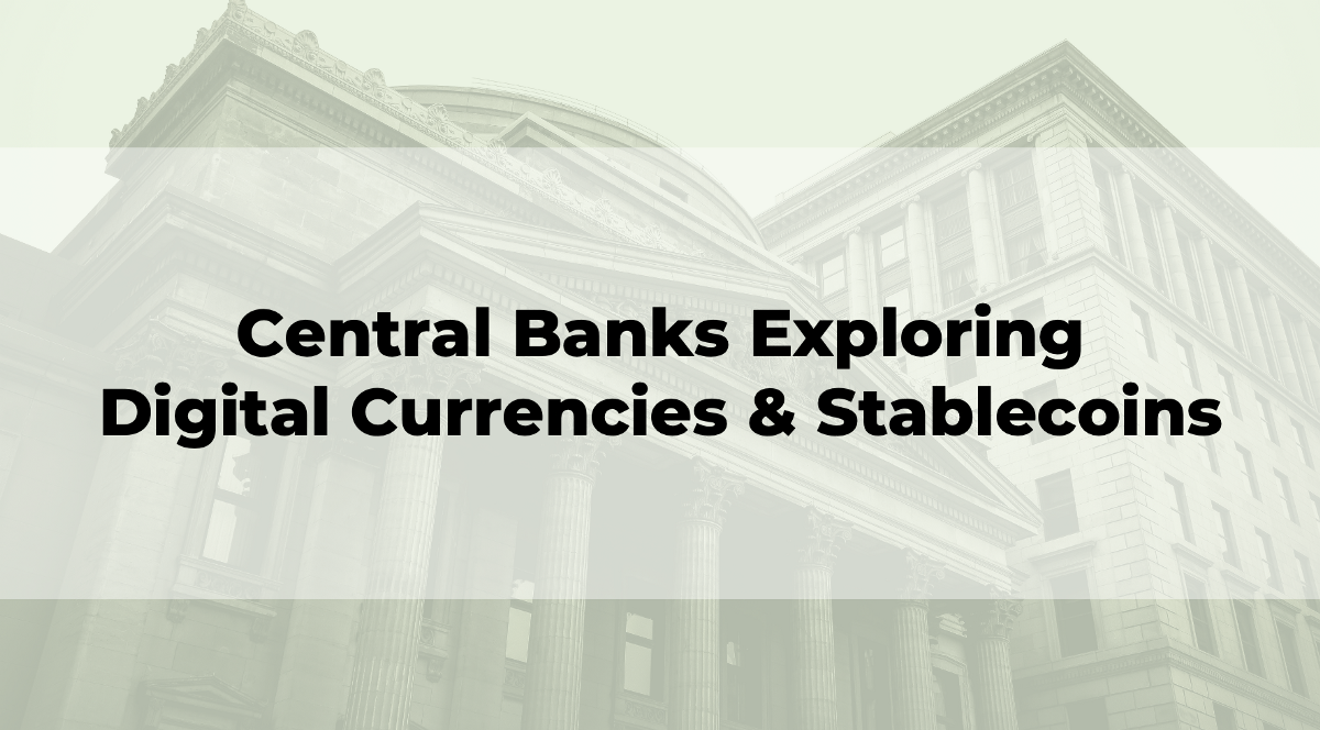 List of All Central Bank Digital Currency and Stablecoin Initiatives