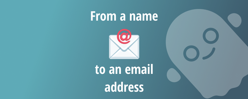 From a name to an email address  Step-by-Step Tutorial to make that