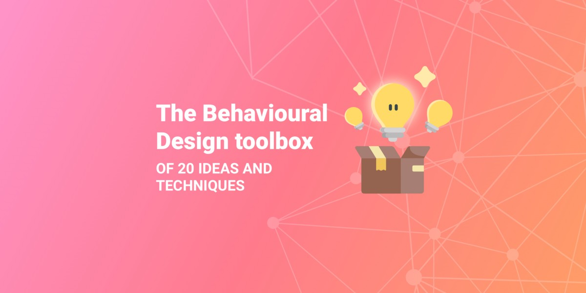 The Behavioural Design toolbox of 20 ideas and techniques