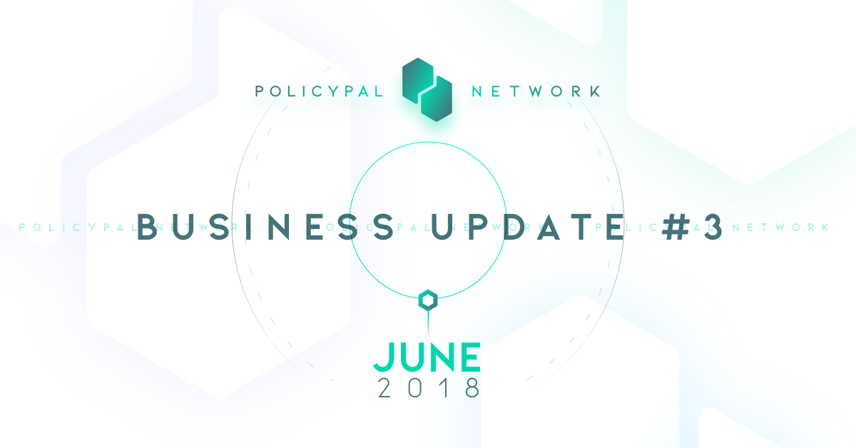 PolicyPal Network Business Update #3 (June 2018) - PAL
