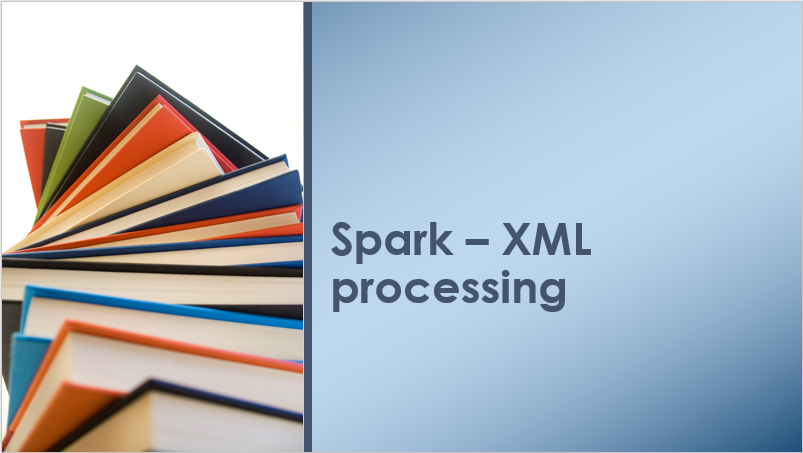 Leveraging Spark-XML to process XML files - Spark By {Examples} - Medium