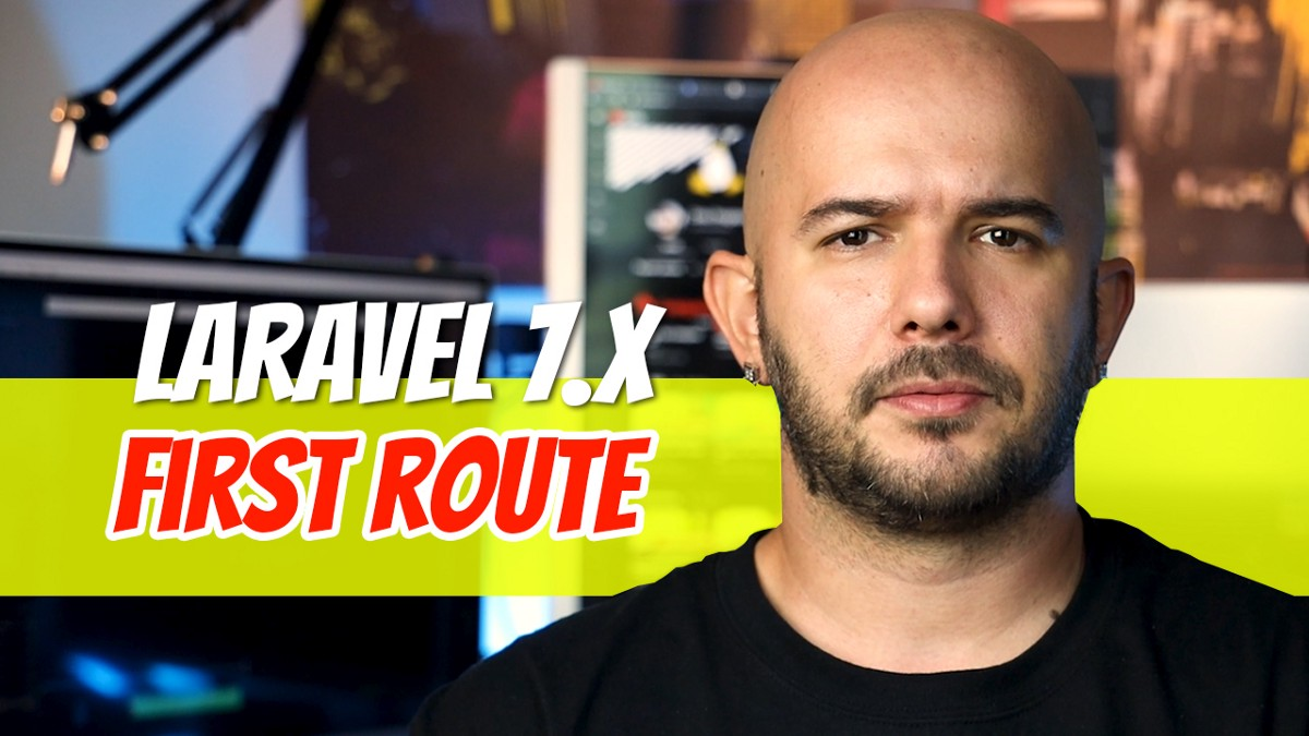 Laravel 7.x—P3: First Route