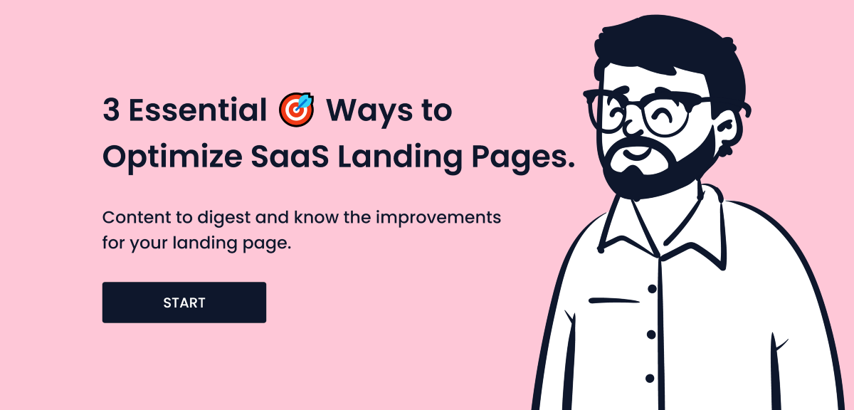 3 Essential Ways to Optimize SaaS Landing Pages.