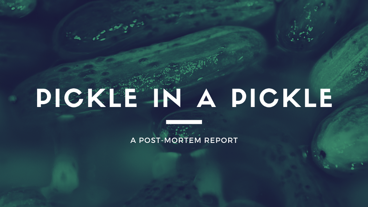 Pickle in a Pickle: A Post-Mortem