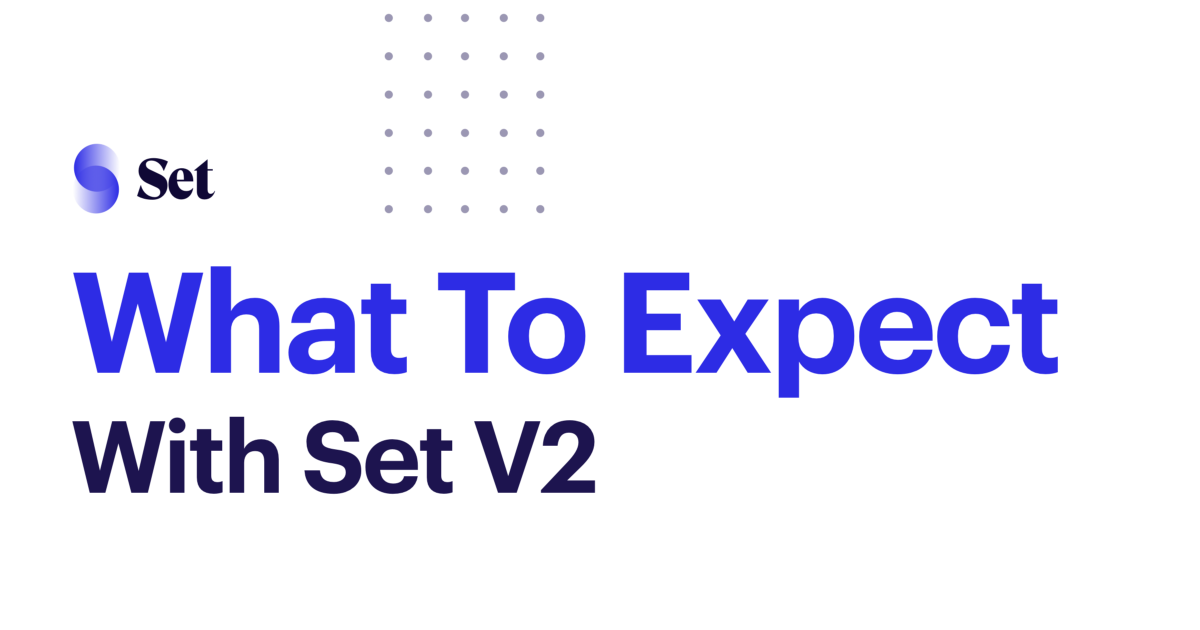 What To Expect With Set V2