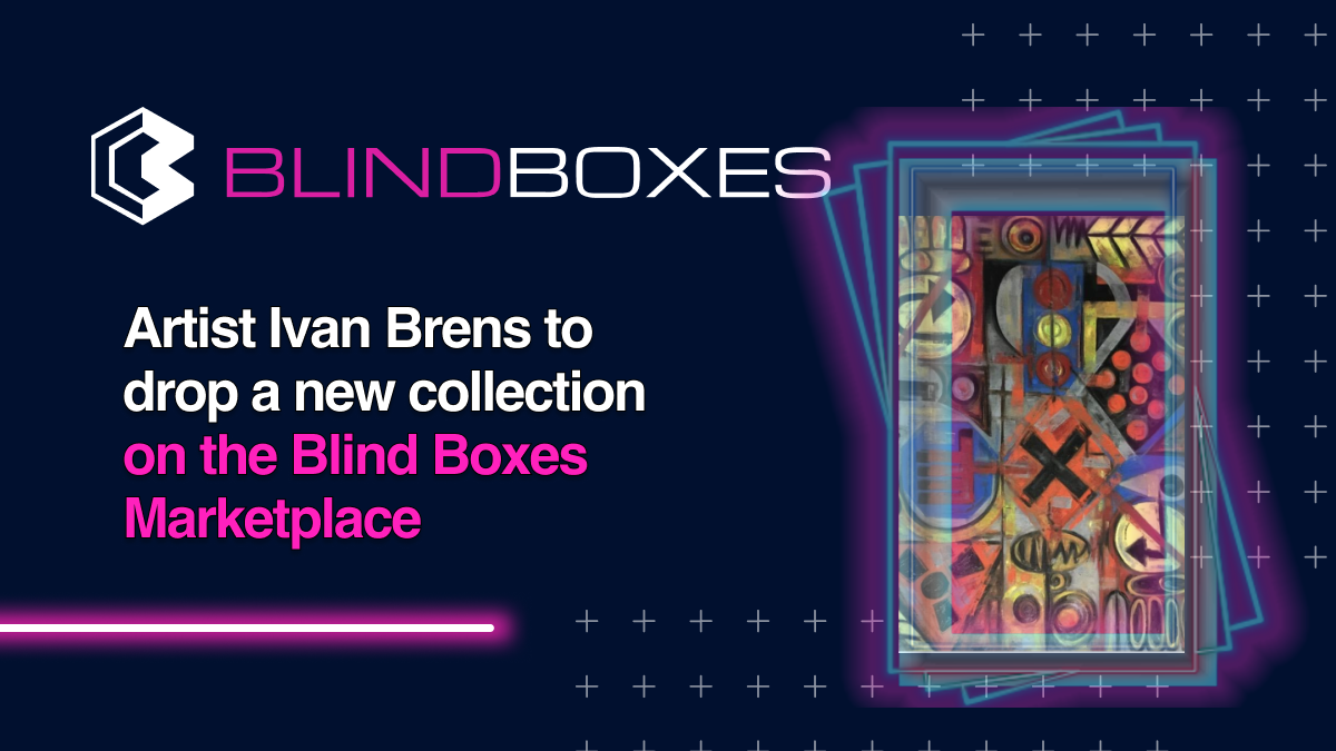 Artist Ivan Brens to drop a new collection on the Blind Boxes Marketplace