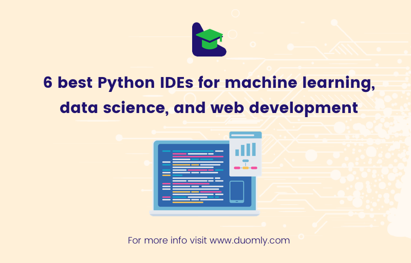 6 best Python IDEs for machine learning, data science, and