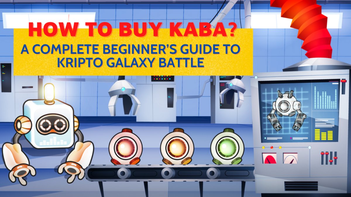 HOW TO BUY KABA?—A Complete Beginner's Guide to Kripto Galaxy Battle