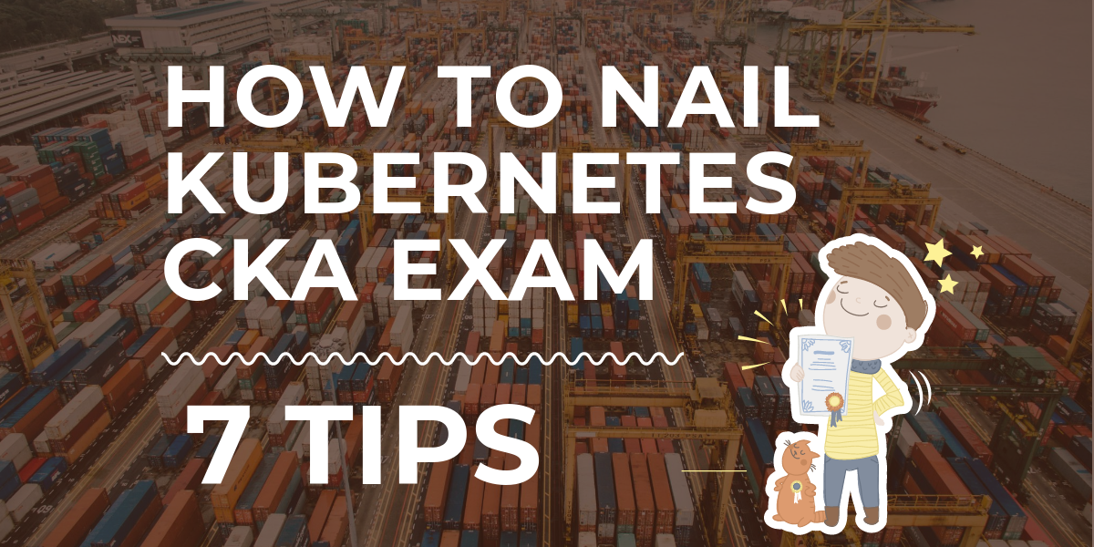 Nail Your Kubernetes Admin Exam on the First Try  Tips & Tricks from