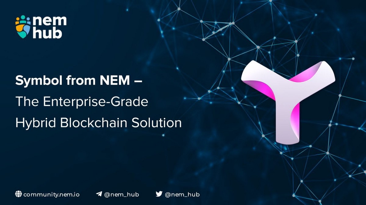 Symbol and NEM — The Enterprise-Grade Hybrid Blockchain solution