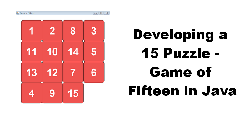 Developing a 15 Puzzle — Game of Fifteen in Java - Sylvain Saurel