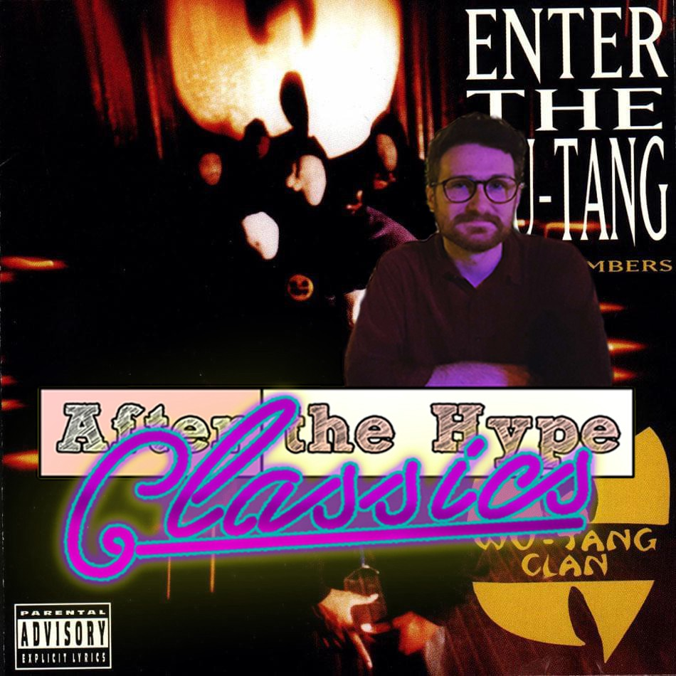 AFTER THE HYPE CLASSICS: Wu-Tang Clan\'s Enter the Wu-Tang ...