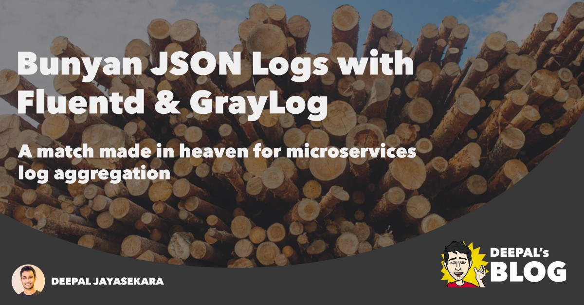 Bunyan JSON Logs with Fluentd and Graylog - Deepal's Blog