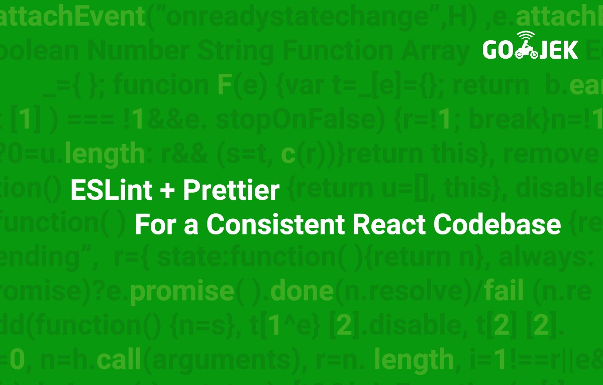 ESLint + Prettier For a Consistent React Codebase - GO-JEK Product +