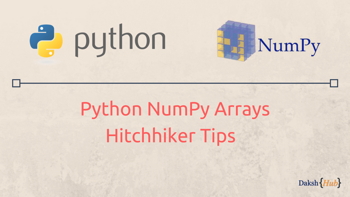 Hitchhiker Tips on Effectively using Python NumPy Arrays