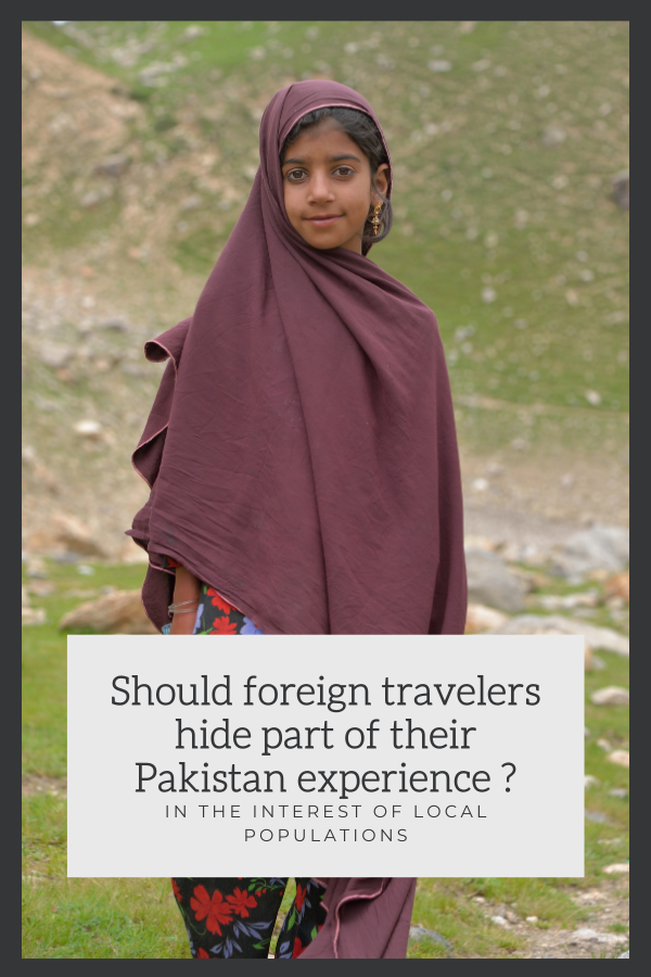 Should foreign travelers hide part of their Pakistan experience, in the interest of local populations?