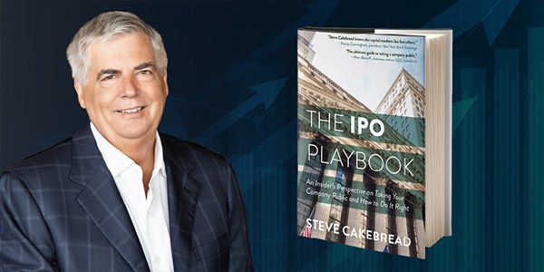 "Steve Cakebread, Author of ""The IPO Playbook"""