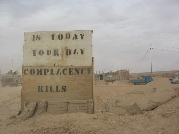Is today your day? Complacency Kills.