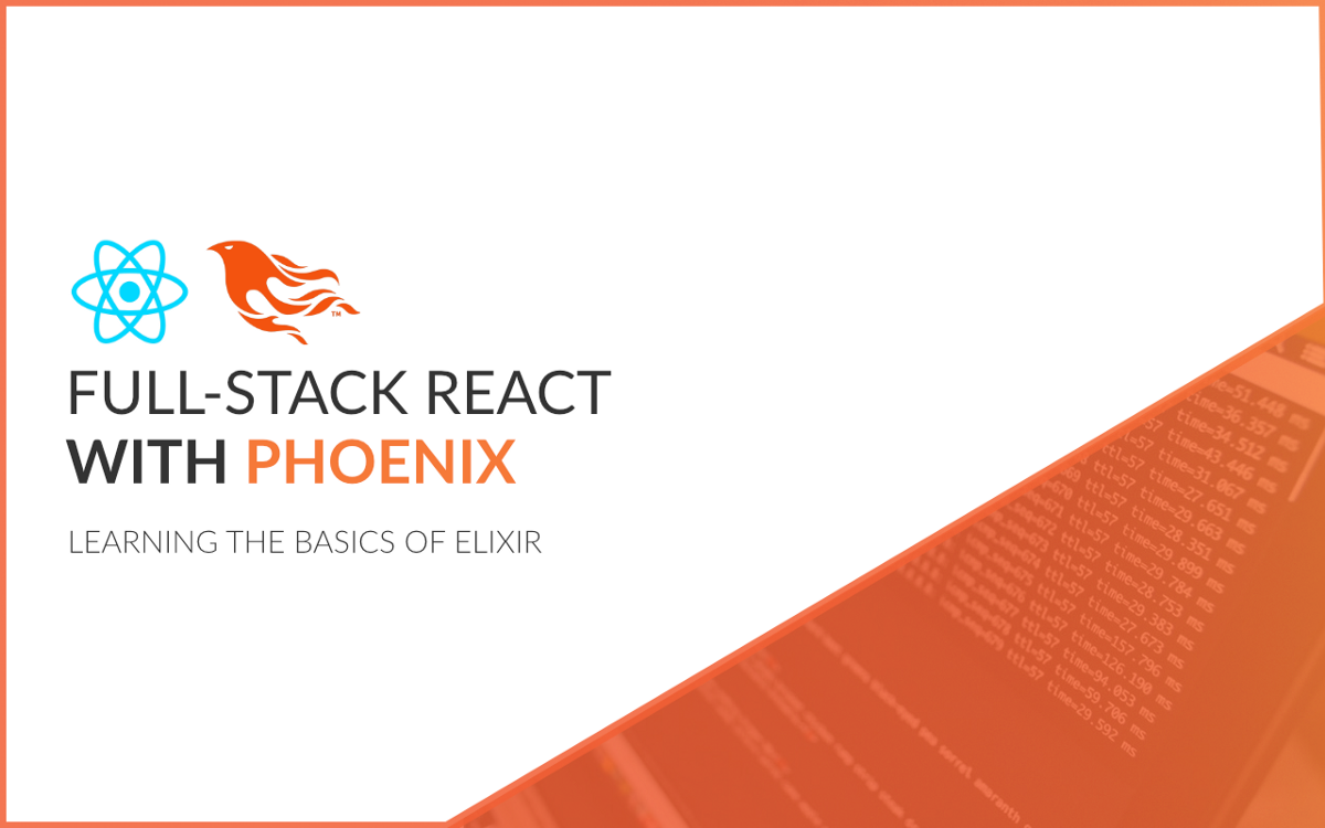 Full-Stack React With Phoenix (Chapter 2 | Learning the Basics of