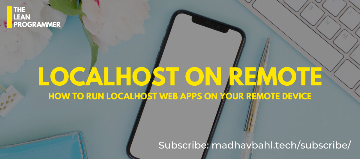 How to run localhost web apps on your remote device without USB