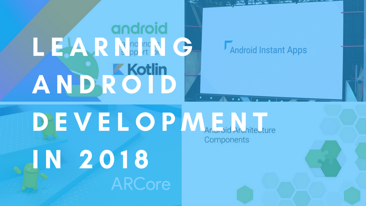 Learning Android Development in 2018 [Beginner's Edition]