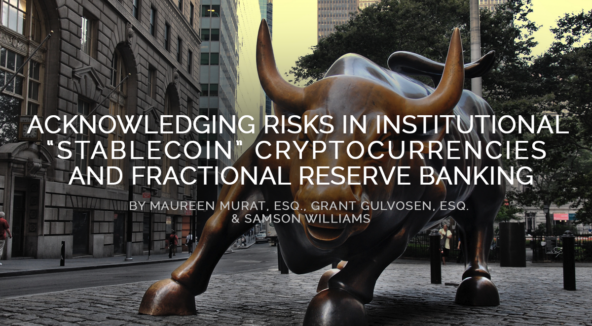 """Acknowledging Risks in Institutional """"Stablecoin"""" Cryptocurrencies and Fractional Reserve Banking"""