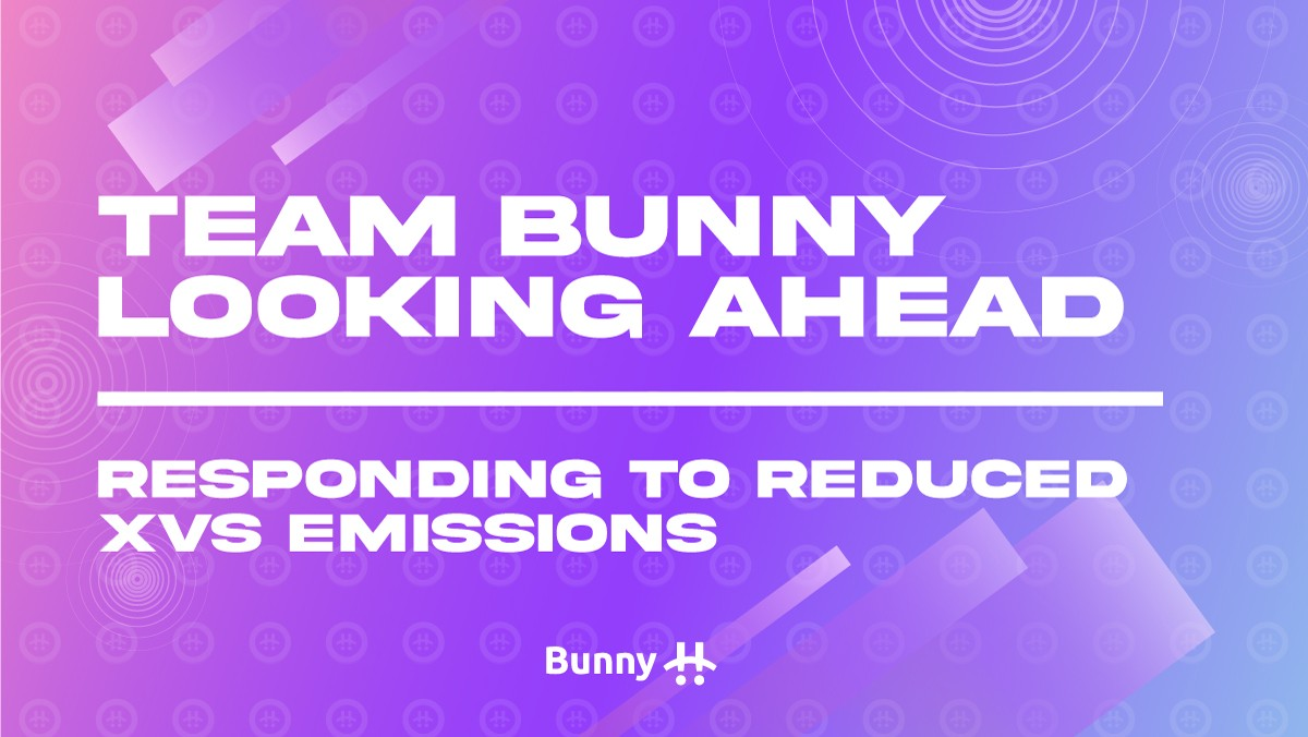 Team Bunny Looking Ahead!—Responding to Reduced XVS Emissions