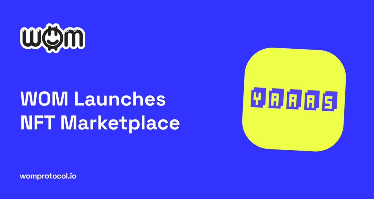 WOM Launches NFT Marketplace For Influencers, Musicians and Fans To Monetize Content Collaborations…