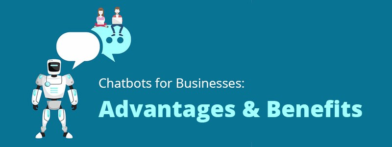 10 Chatbot Benefits Your Business Can't Afford to Miss in 2020