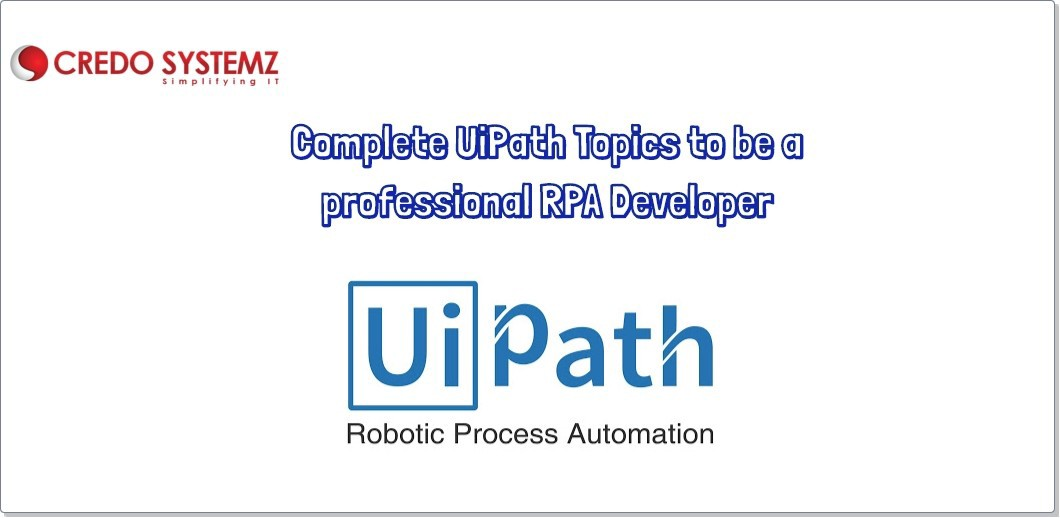 Complete UiPath Topics to be a professional RPA Developer