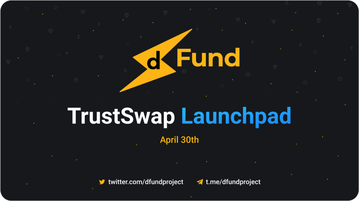 dFund Announces Token Offering on TrustSwap Launchpad April 30th