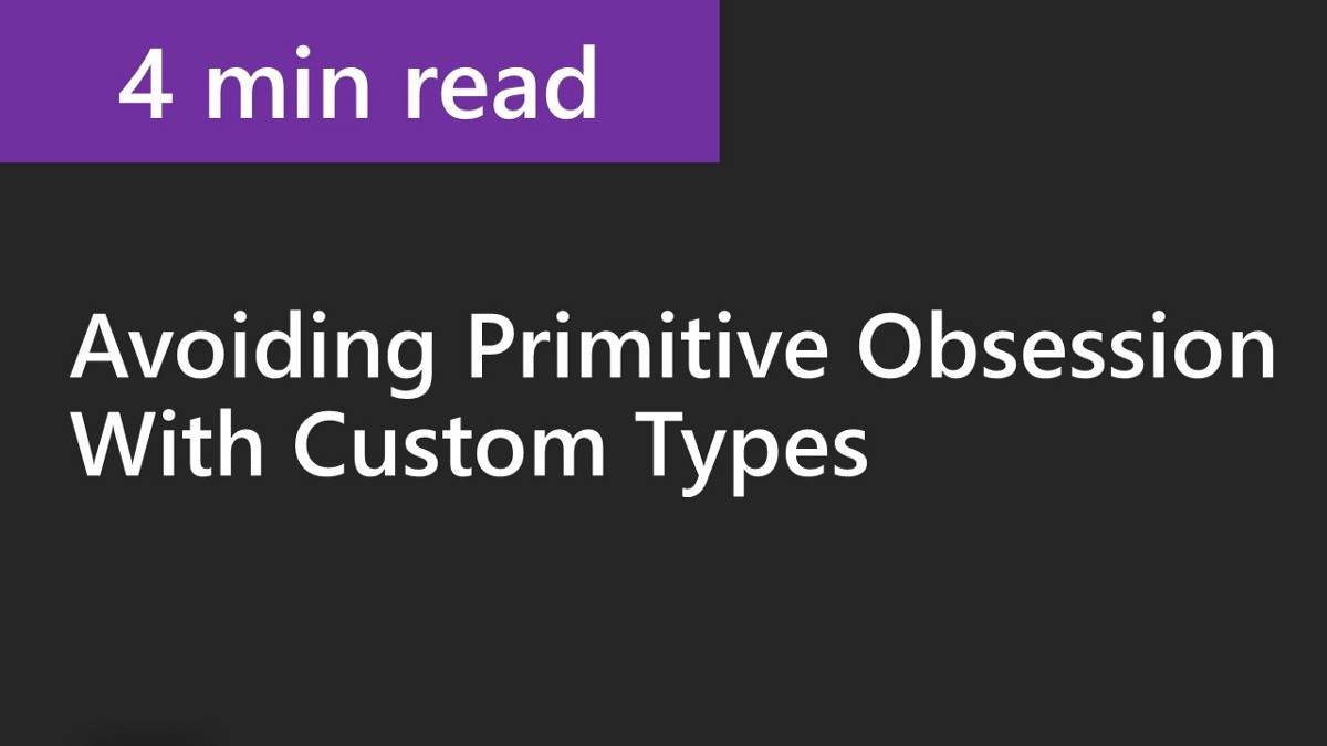 Stop Using Primitive Types in Domain Classes | Better Programming